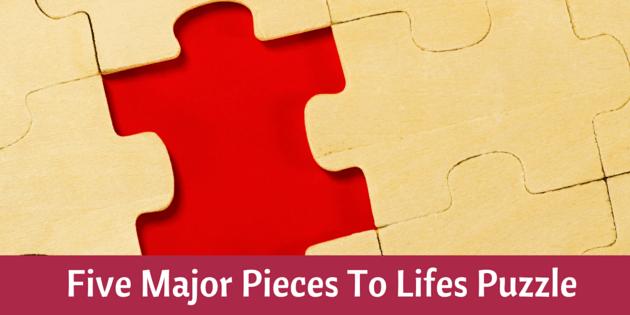 Five Major Pieces ToLifes Puzzle