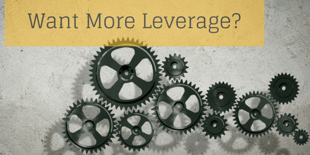 want more leverage