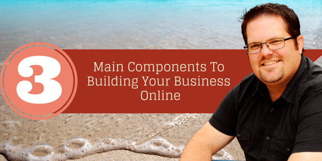 3 main components to online business