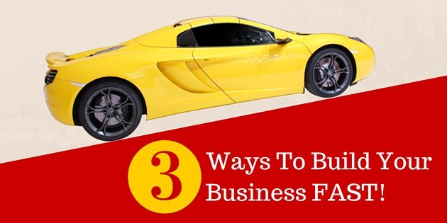 Ways To Build Your Business FAST