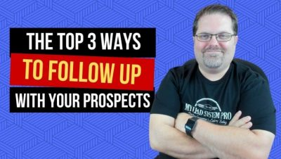 Top Three Ways To Follow Up With Your Prospects