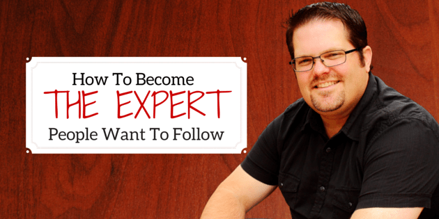 How To Become The Expert People Want To