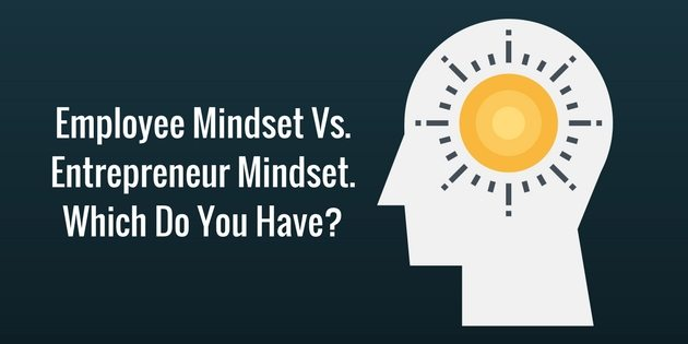 Employee Mindset VS The Entrepreneur Mindset: The 5 Critical Differences