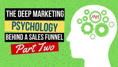 The Deep Marketing Psychology Behind a Sales Funnel! (Part 2)