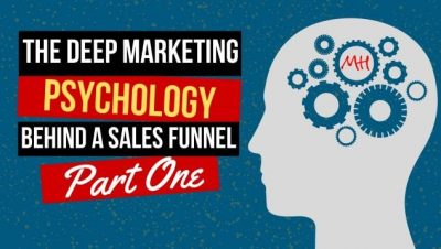 The Deep Marketing Psychology Behind a Sales Funnel! (PART 1)