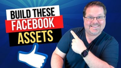 Two Facebook Marketing Assets To Focus on Building